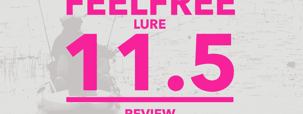feelfree lure 11.5 review